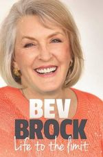 Life To The Limit - Beverley Brock