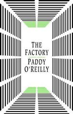 The Factory - Paddy O'Reilly