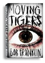 Moving Tigers - Bob Franklin