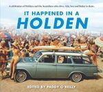 It Happened in a Holden 2nd Edition - Paddy O'Reilly