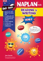 Naplan-style Reading and Writing : Back to Basics : Year 5 - Jane Bourke