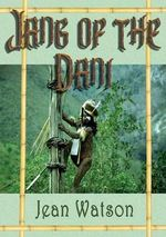 Jang of the Dani - Dr Jean Watson