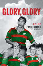 Glory, Glory : My Life - John Sattler
