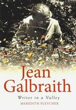 Jean Galbraith : Writer in a Valley - Meredith Fletcher