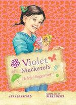 Violet Mackerel's Helpful Suggestion : Violet Mackerel : Book 7 - Anna Branford