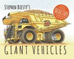 Stephen Biesty's Giant Vehicles - Stephen Biesty