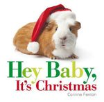 Hey Baby, it's Christmas - Corinne Fenton