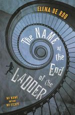 The Name at the End of the Ladder - Elena de Roo