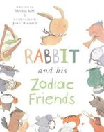 Rabbit and His Zodiac Friends - Melissa Keil