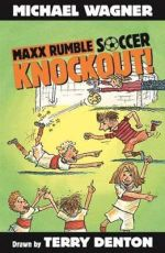Knockout! : Maxx Rumble Soccer Series : Book 1 - Michael Wagner
