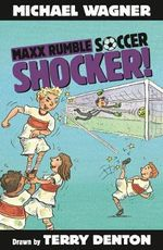Shocker! : Maxx Rumble Soccer Series : Book 2 - Michael Wagner