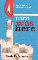 Caro Was Here - Elizabeth Farrelly