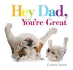 Hey Dad, You're Great - Corinne Fenton