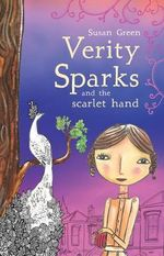 Verity Sparks and the Scarlet Hand - Susan Green