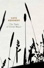 The Taste of River Water : New and Selected Poems - Cate Kennedy