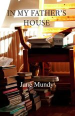 In My Father's House - Jane Mundy