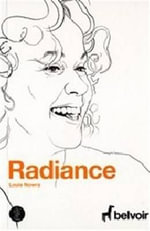 Radiance - Louis Nowra