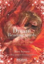 Dream Reading Cards - Order Now For Your Chance to Win!* : Discover the Purpose of Your Dreams - Rose Inserra