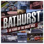 Bathurst : 50 Years of the Great Race - Steve Normoyle