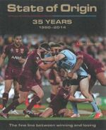 State of Origin 35 Years : Years 1980 - 2014 - Liam Hauser