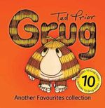 Grug : Another Favourites Collection - Ted Prior