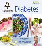 4 Ingredients : Diabetes : Wellness Trilogy : Part 2 - Kim McCosker