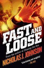Fast and Loose - Nicholas J. Johnson