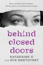 Behind Closed Doors - Katherine X