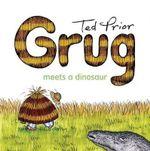 Grug Meets a Dinosaur - Ted Prior