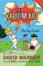 The Big Switch - Order Now For Your Chance to Win!* : The Kaboom Kid Series : Book 1 - David Warner