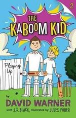 Playing Up - Order Now For Your Chance to Win!* : The Kaboom Kid Series : Book 2 - David Warner