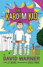 Playing Up : The Kaboom Kid Series : Book 2 - David Warner
