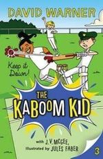 Keep it Down! - Order Now For Your Chance to Win!* : The Kaboom Kid Series : Book 3 - David Warner