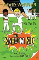 Hit For Six  : The Kaboom Kid Series : Book 4 - David Warner