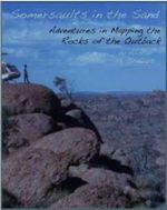 Somersaults in the Sand : Adventures in Mapping the Rocks of the Outback - Alistair Stewart