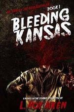The Saga of the Dead Silencer Book 1 : Bleeding Kansas - L Roy Aiken