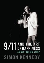 9/11 and the Art of Happiness : An Australian Story - Simon Kennedy