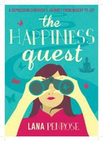 The Happiness Quest - Lana Penrose