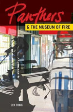 Panthers and the Museum of Fire - Jen Craig