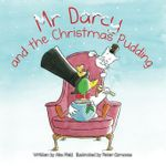 Mr Darcy and the Christmas Pudding - Alex Field