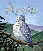 Apollo, the Powerful Owl : The Powerful Owl - Gordon Winch