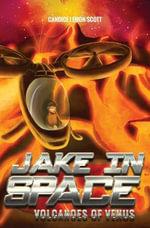 Jake in Space : Volcanoes of Venus - Candice Lemon-Scott