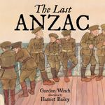 Last ANZAC - Gordon Winch