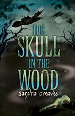 The Skull in the Wood - Sandra Greaves