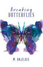 Breaking Butterflies - M. Anjelais