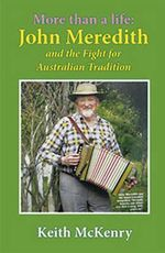 More Than a Life : John Meredith and the Fight for Australian Tradition - Keith McKenry