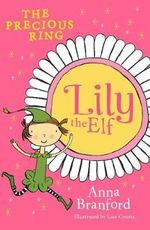 The Precious Ring : Lily the Elf Series - Anna Branford