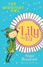 The Midnight Owl : Lily the Elf Series - Anna Branford