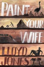 Paint Your Wife - Lloyd Jones