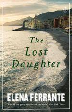 The Lost Daughter - Elena Ferrante